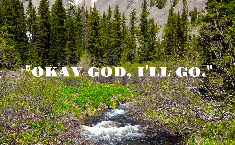 """Okay God, I'll go."""